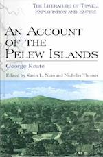 An Account of the Pelew Islands (Literature of Travel, Exploration, Empire)