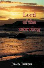 Lord of the Morning (Frank Topping)