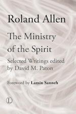 Ministry of the Spirit af Roland Allen