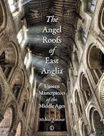 The Angel Roofs of East Anglia