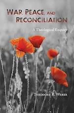 War, Peace and Reconciliation