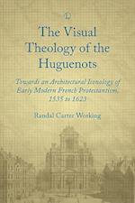 Visual Theology of the Huguenots