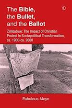 The Bible, the Bullet, and the Ballot
