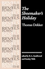 The Shoemaker'S Holiday (The Revels Plays)