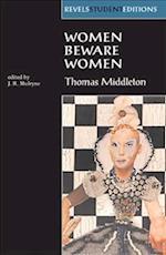 Women Beware Women by Thomas Middleton af Thomas Middleton, J R Mulryne