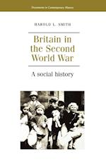 Britain in the Second World War (Documents in Contemporary History S)
