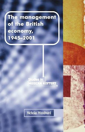 The Management of the British Economy, 1945-2001