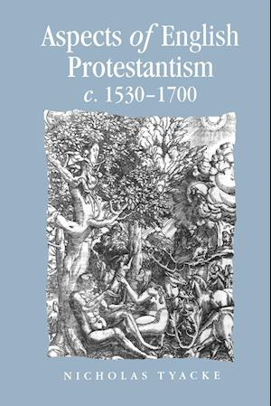 Aspects of English Protestantism C.1530-1700
