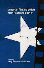 American Film and Politics from Reagan to Bush Jr af Philip John Davies, Paul Wells