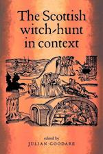 The Scottish Witch-Hunt in Context (Studies in Early Modern European History)