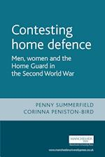 Contesting Home Defence (Cultural History of Modern War)