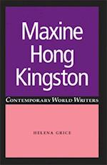 Maxine Hong Kingston (Contemporary World Writers)