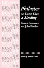 Philaster: Or, Love Lies A-Bleeding by Beaumont and Fletcher