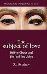 The Subject of Love (Manchester Studies in Religion, Culture And Gender)