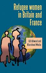 Refugee Women in Britain and France af Gill Allwood, Khursheed Wadia