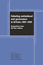 Debating Nationhood and Government in Britain, 1885-1939