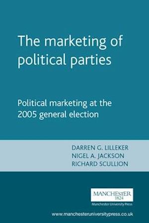Bog, paperback The Marketing of Political Parties af Richard Scullion