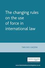 The Changing Rules on the Use of Force in International Law (Melland Schill Studies in International Law)