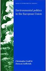 Environmental Politics in the European Union af Duncan Liefferink