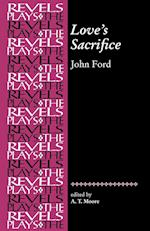 Love'S Sacrifice by John Ford af John Ford, A T Moore