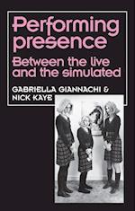 Performing Presence (Theatre: Theory-Practice-Performance)