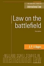 Law on the Battlefield (Melland Schill Studies in International Law)