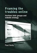 Framing the Troubles Online