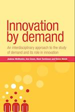 Innovation by Demand (New Dynamics of Innovation and Competition)