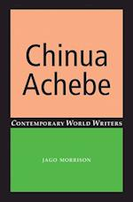 Chinua Achebe (Contemporary World Writers)