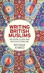 Writing British Muslims af Rehana Ahmed