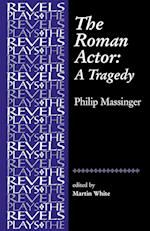 The Roman Actor (The Revels Plays)