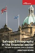 Salvage Ethnography in the Financial Sector (New Ethnographies)