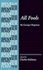 All Fools (The Revels Plays)