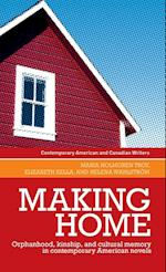 Making Home (Contemporary American and Canadian Writers)