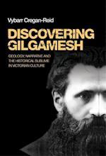Discovering Gilgamesh af Vybarr Cregan-Reid