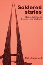 Soldered States: Nation-Building in Germany and Vietnam