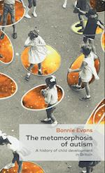The metamorphosis of autism: A history of child development in Britain