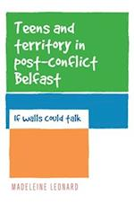 Teens and Territory in 'Post-Conflict' Belfast