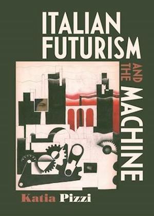 Italian Futurism and the Machine
