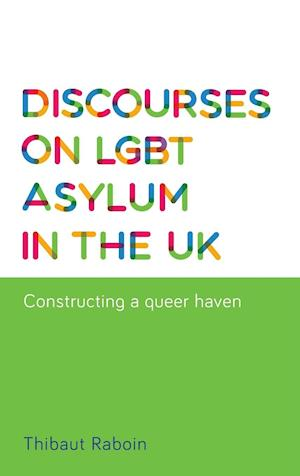 Bog, hardback Discourses on LGBT Asylum in the UK af Thibaut Raboin