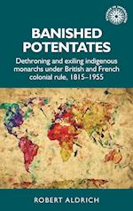 Banished Potentates (Studies in Imperialism)