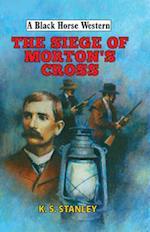 The Siege of Morton's Cross (A Black Horse Western)