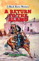 A Return to the Alamo (A Black Horse Western)