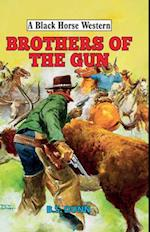 Brothers of the Gun (A Black Horse Western)