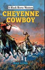 Cheyenne Cowboy (A Black Horse Western)