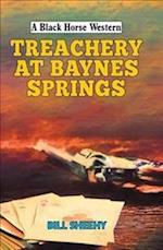 Treachery at Baynes Springs (A Black Horse Western)