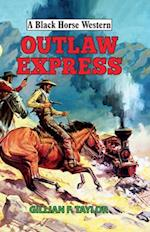 Outlaw Express (A Black Horse Western)
