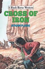 Cross of Iron (A Black Horse Western)
