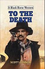 To the Death (A Black Horse Western)