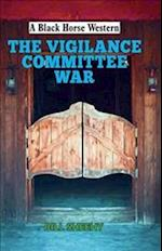 The Vigilance Committee War (A Black Horse Western)